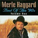Merle Haggard Best Of The 90's, Vol.1