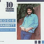 Eddie Rabbitt Ten Best Series: The Best Of Eddie Rabbitt