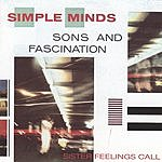 Simple Minds Sons And Fascination/Sister Feelings Call