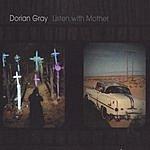 Dorian Gray Listen With Mother