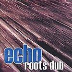 Echo Roots Dub