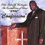 Elder Robert C. Washington & The Excited Voices Of Christ Confession