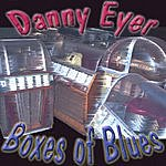 Danny Eyer Boxes Of Blues