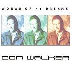 Don Walker Woman Of My Dreams