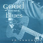 Ed Anderson Good News Blues