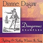 Dianne Dugaw Dangerous Examples: Fighting & Sailing Women In Song