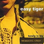Easy Tiger Lonely In My Members Only