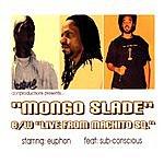 Euphon Mongo Slade