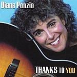 Diane Ponzio Thanks To You