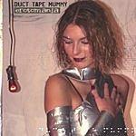 Duct Tape Mummy Erotomania
