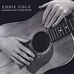 Eddie Cole I Know What's Going On