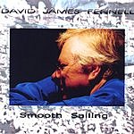David James Fennell Smooth Sailing