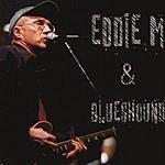 Eddie M Eddie M & Blueshound