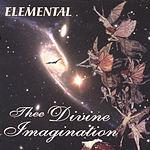 Elemental Thee Divine Imagination