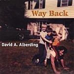 David A. Alberding Way Back