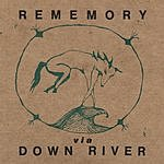 Down River Rememory