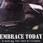 Embrace Today Breaking The Code Of Silence