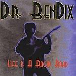 Dr. BenDix Life Is A Rocky Road