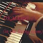 David Kenneth McComber DKM Live! (In The Living Room)