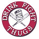 Drink Fight Thugs Drink Fight Thugs