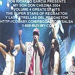 Don Chezina Don Ricardo Garcia Presents, Vol.4: Greatest Hits Of Don Chezina And The Super Stars Of Reggaeton 2004 Y Las Estrellas Del Reggaeton 2004