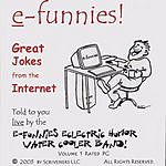 e-Funnies Eclectric Humor Watercooler Band e-funnies: Great Jokes From The Internet