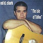 Ed D. Clark The Isle Of Tattoo