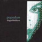 Dog Called Dave Popadum