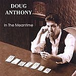 Doug Anthony In The Meantime