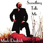 Mark Diedrich Something Tells Me