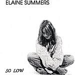 Elaine Summers So Low