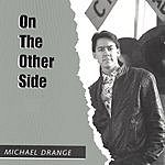 Michael Drange On The Other Side