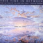 David Feder This Time In Between (The Ultimate Island Spa Mix)