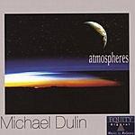 Michael Dulin Atmospheres