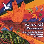 Marge Eiseman We Are All Connected: Songs To Lift The Spirit