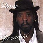 Drew Dreamin'