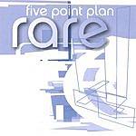 Five Point Plan Rare
