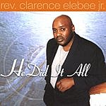 Rev. Clarence Elebee He Did It All