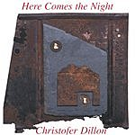Christofer Dillon Here Comes The Night