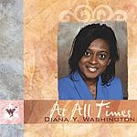 Diana Y. Washington At All Times
