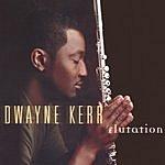 Dwayne Kerr Flutation