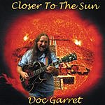 Doc Garret Closer To The Sun