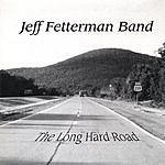 Jeff Fetterman The Long Hard Road