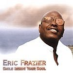 Eric Frazier Smile Inside Your Soul