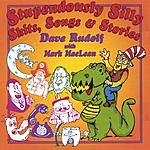 Dave Rudolf Stupendously Silly Skits, Songs, And Stories