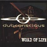 Dubconscious Word Of Life