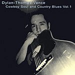 Dylan-Thomas Vance Cowboy Soul And Country Blues, Vol.1