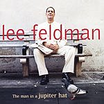 Lee Feldman The Man In A Jupiter Hat