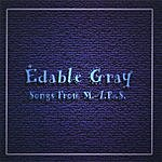 Edable Gray Songs From M.A.R.S.