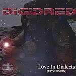 DigiDred Love In Dialects: EP Version (Parental Advisory)